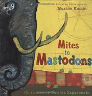 MITES TO MASTODONS by Maxine Kumin