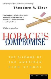 HORACE'S COMPROMISE: The Dilemma of the American High School by Theodore R. Sizer