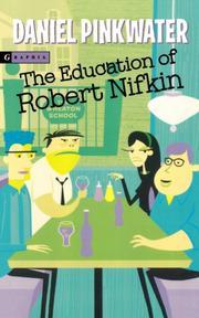 THE EDUCATION OF ROBERT NIFKIN by Daniel Pinkwater