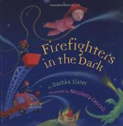 FIREFIGHTERS IN THE DARK by Dashka Slater