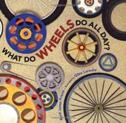 WHAT DO WHEELS DO ALL DAY? by April Jones Prince
