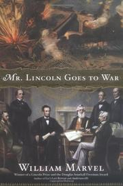 MR. LINCOLN GOES TO WAR by William Marvel