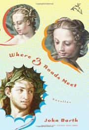 WHERE THREE ROADS MEET by John Barth