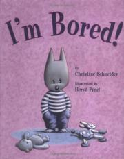 I'M BORED! by Christine Schneider