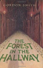 THE FOREST IN THE HALLWAY by Gordon Smith
