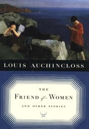 THE FRIEND OF WOMEN by Louis Auchincloss