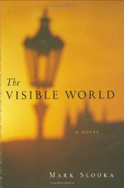 THE VISIBLE WORLD by Mark Slouka