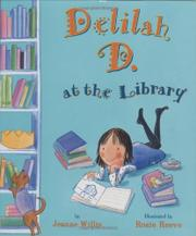 DELILAH D. AT THE LIBRARY by Jeanne Willis