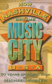 HOW NASHVILLE BECAME MUSIC CITY USA by Michael Kosser