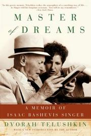 MASTER OF DREAMS: A Memoir of Isaac Bashevis Singer by Dvorah Telushkin
