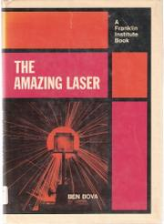 THE AMAZING LASER by Ben Bova