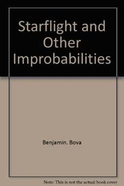 STARFLIGHT AND OTHER IMPROBABILITIES by Ben Bova
