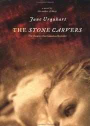 THE STONE CARVERS by Jane Urquhart