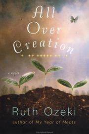 ALL OVER CREATION by Ruth L. Ozeki