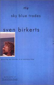 MY SKY BLUE TRADES by Sven Birkerts