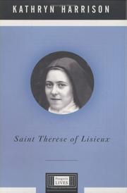 SAINT THÉRÈSE OF LISIEUX by Kathryn Harrison
