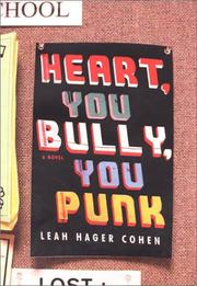 HEART, YOU BULLY, YOU PUNK by Leah Hager Cohen