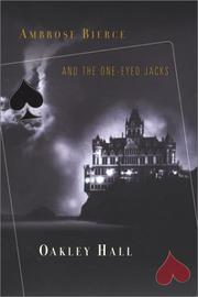 AMBROSE BIERCE AND THE ONE-EYED JACKS by Oakley Hall