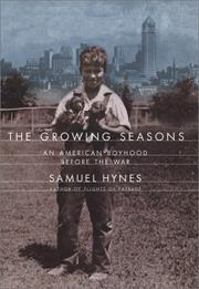 THE GROWING SEASONS by Samuel Hynes