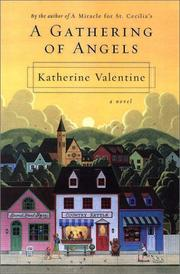 A GATHERING OF ANGELS by Katherine Valentine
