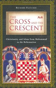 THE CROSS AND THE CRESCENT by Richard Fletcher