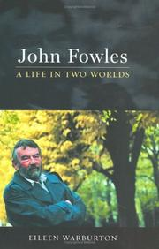 JOHN FOWLES by Eileen Warburton