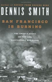 SAN FRANCISCO IS BURNING by Dennis Smith