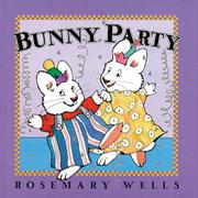 BUNNY PARTY by Rosemary Wells