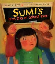 SUMI'S FIRST DAY OF SCHOOL EVER by Soyung Pak