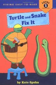 TURTLE AND SNAKE FIX IT by Kate Spohn