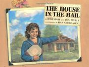 A HOUSE IN THE MAIL by Rosemary Wells
