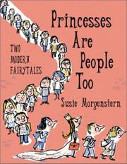 PRINCESSES ARE PEOPLE, TOO by Susie Morgenstern