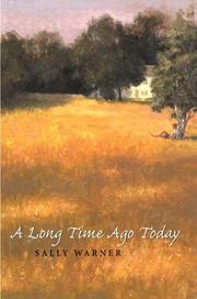 A LONG TIME AGO TODAY by Sally Warner