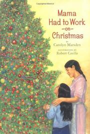 MAMA HAD TO WORK ON CHRISTMAS by Carolyn Marsden