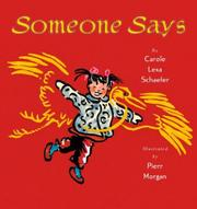 SOMEONE SAYS by Carole Lexa Schaefer