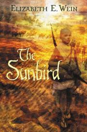 THE SUNBIRD by Elizabeth E. Wein