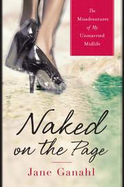 NAKED ON THE PAGE by Jane Ganahl