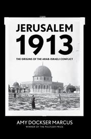 JERUSALEM 1913 by Amy Dockser Marcus