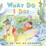 WHAT DO I DO? by Hui Hui Su-Kennedy