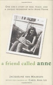 A FRIEND CALLED ANNE by Jaqueline van Maarsen
