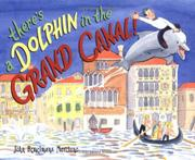 THERE'S A DOLPHIN IN THE GRAND CANAL by John Bemelmans Marciano