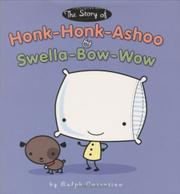 THE STORY OF HONK-HONK-ASHOO AND SWELLA-BOW-WOW by Ralph Cosentino