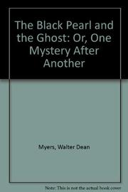 THE BLACK PEARL & THE GHOST OR ONE MYSTERY AFTER ANOTHER by Walter Dean Myers