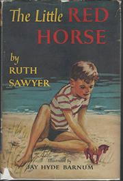 THE LITTLE RED HORSE by Ruth Sawyer