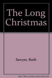 THE LONG CHRISTMAS by Ruth Sawyer
