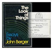 THE LOOK OF THINGS by John Berger
