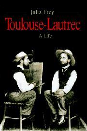 HENRI DE TOULOUSE-LAUTREC by Julia Frey