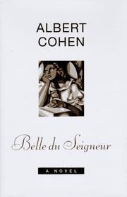 BELLE DU SEIGNEUR by Albert Cohen
