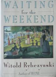 WAITING FOR THE WEEKEND by Witold Rybczynski