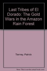 LAST TRIBES OF EL DORADO by Patrick Tierney
